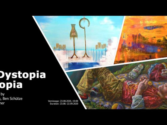 from DYSTOPIA to UTOPIA @ Pashmin Art Aug. 23.2020, 19 Uhr. Ben Schütze, Sabine Suckrau, Horst Wagner